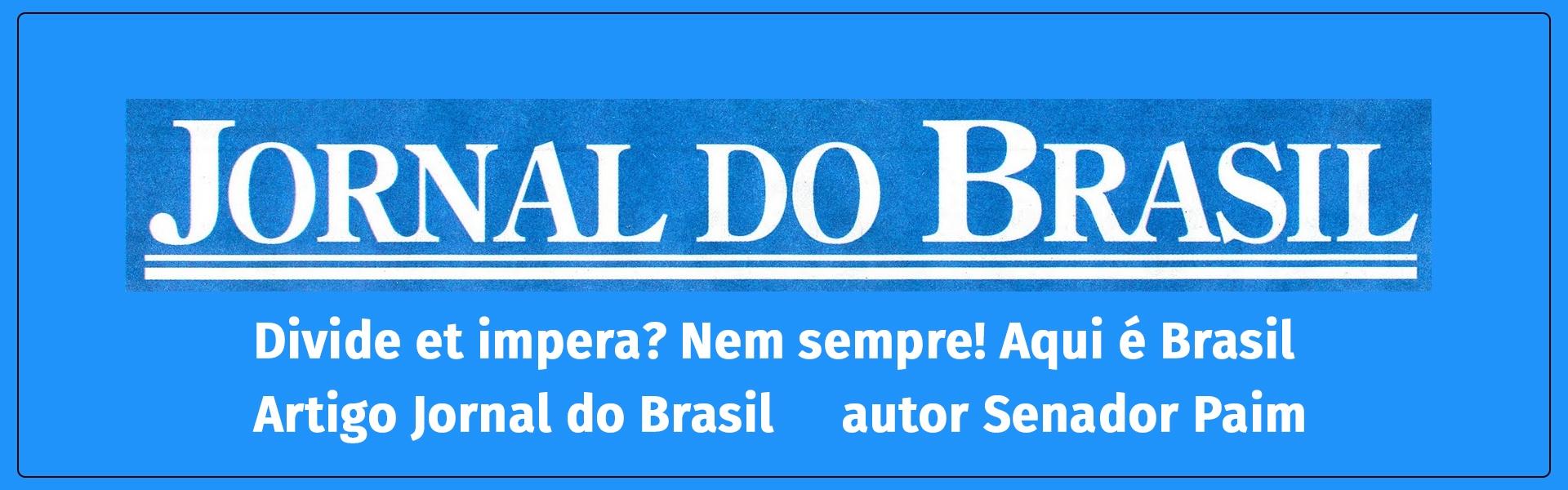 Divide et impera? Nem sempre! Aqui é Brasil - Artigo Jornal do Brasil