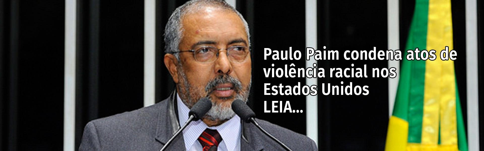 Paulo Paim condena atos de violência racial nos Estados Unidos